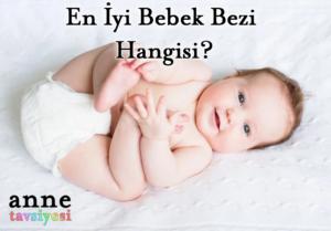 En İyi Bebek Bezi - Anne Tavsiyesi